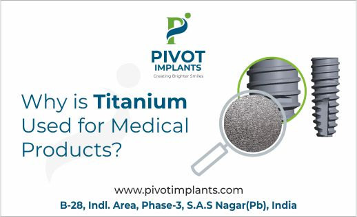 Why is Titanium Used for Medical Products