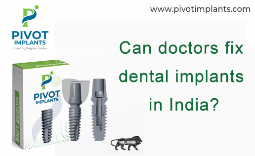 can doctors fix dental implants in India